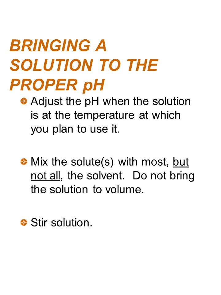 BRINGING A SOLUTION TO THE PROPER pH