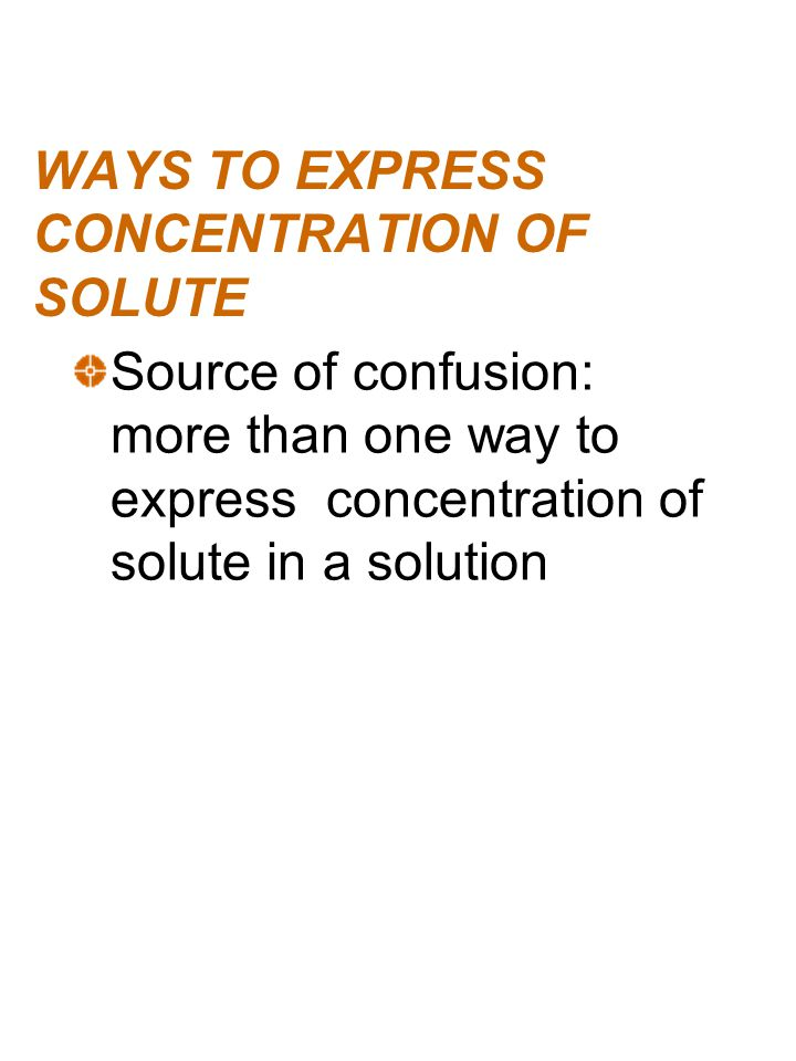 WAYS TO EXPRESS CONCENTRATION OF SOLUTE