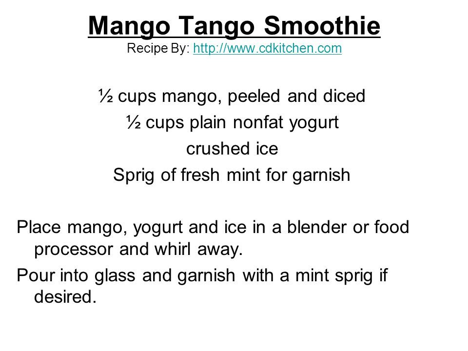 Mango Tango Smoothie Recipe By: http://www.cdkitchen.com