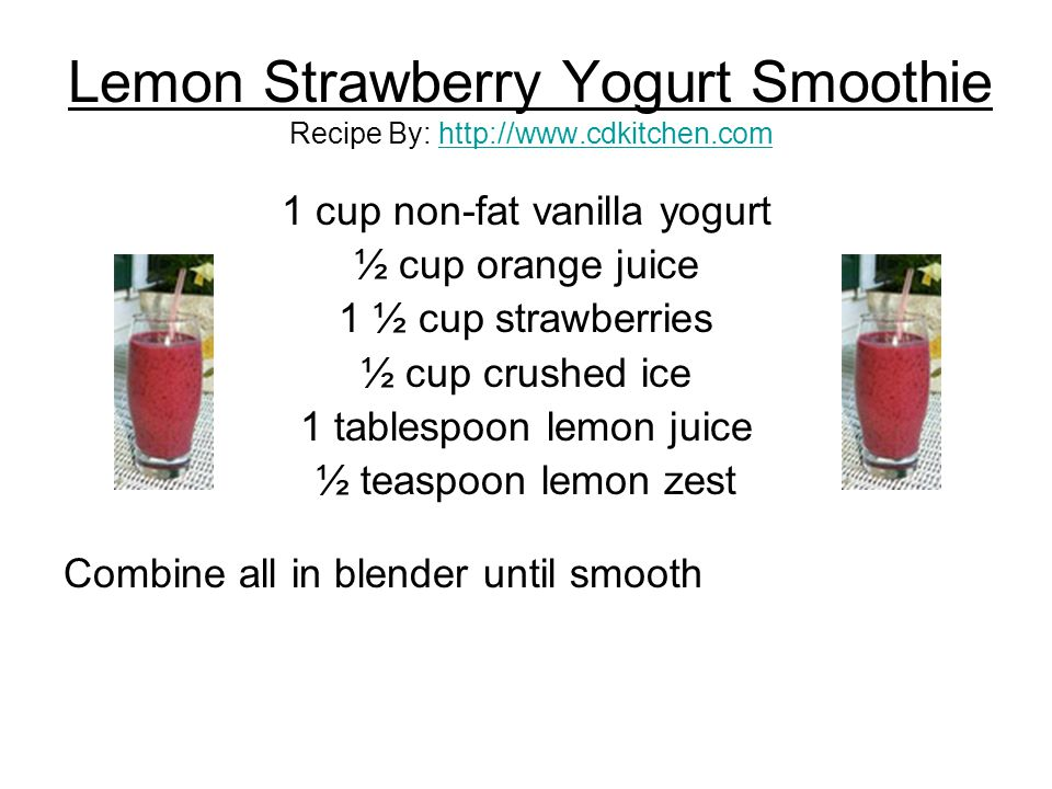 Lemon Strawberry Yogurt Smoothie Recipe By: http://www.cdkitchen.com