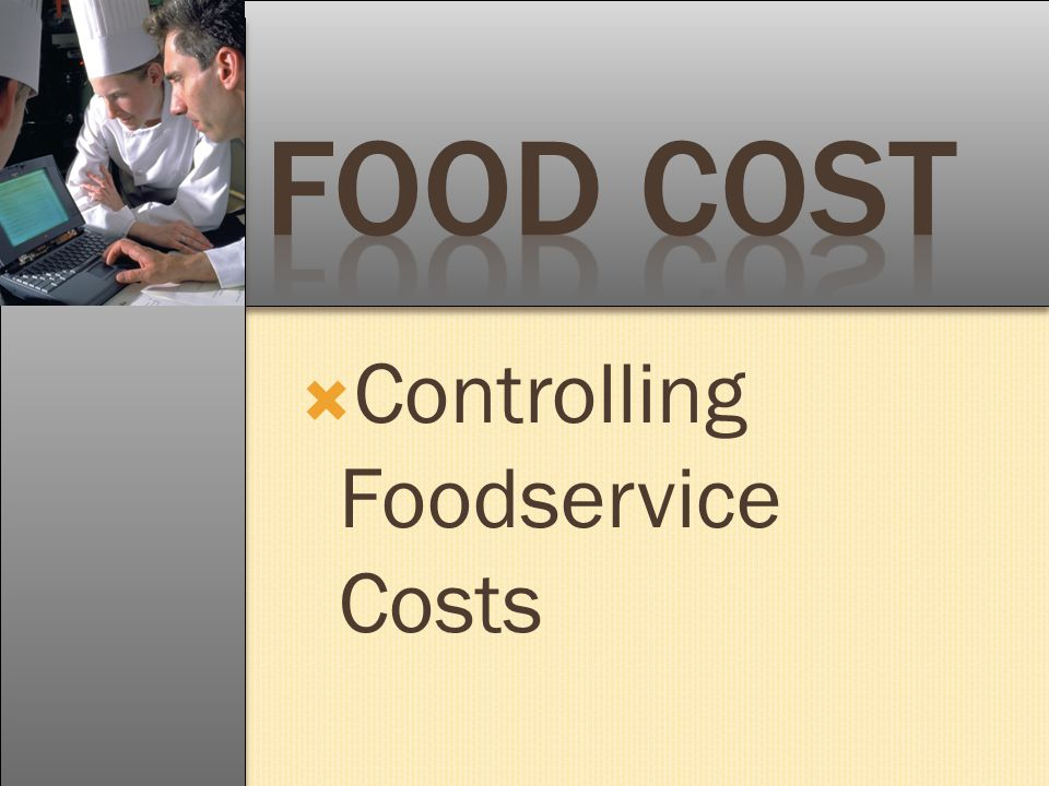Food Cost Controlling Foodservice Costs