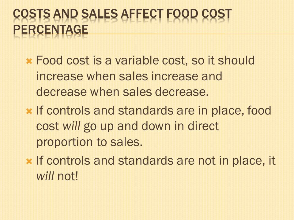 Costs and Sales Affect Food Cost Percentage
