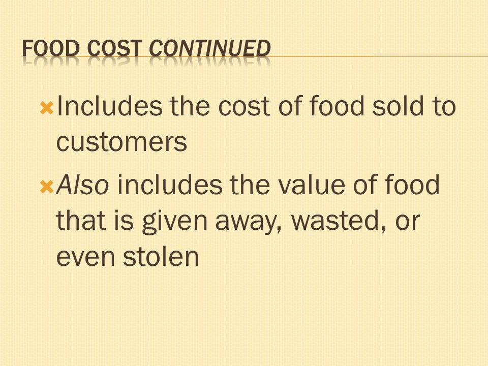 Includes the cost of food sold to customers