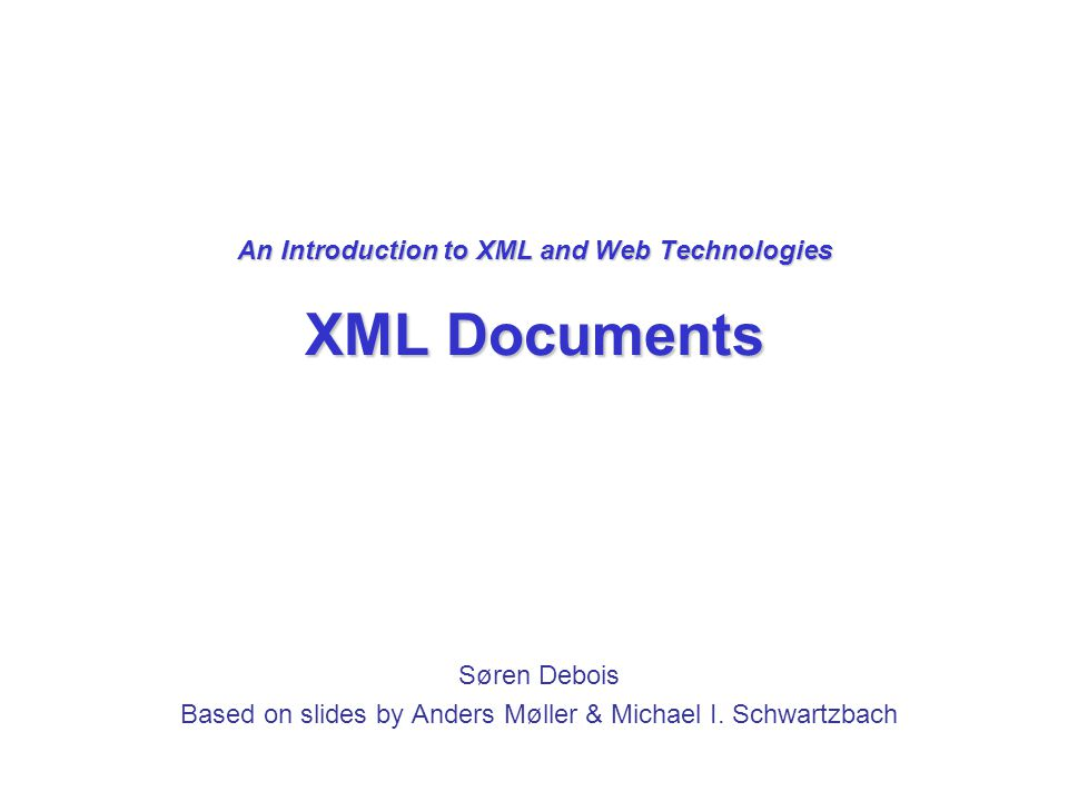 An Introduction to XML and Web Technologies XML Documents