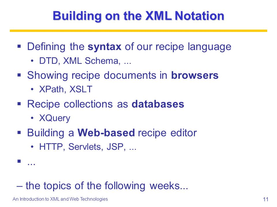 Building on the XML Notation
