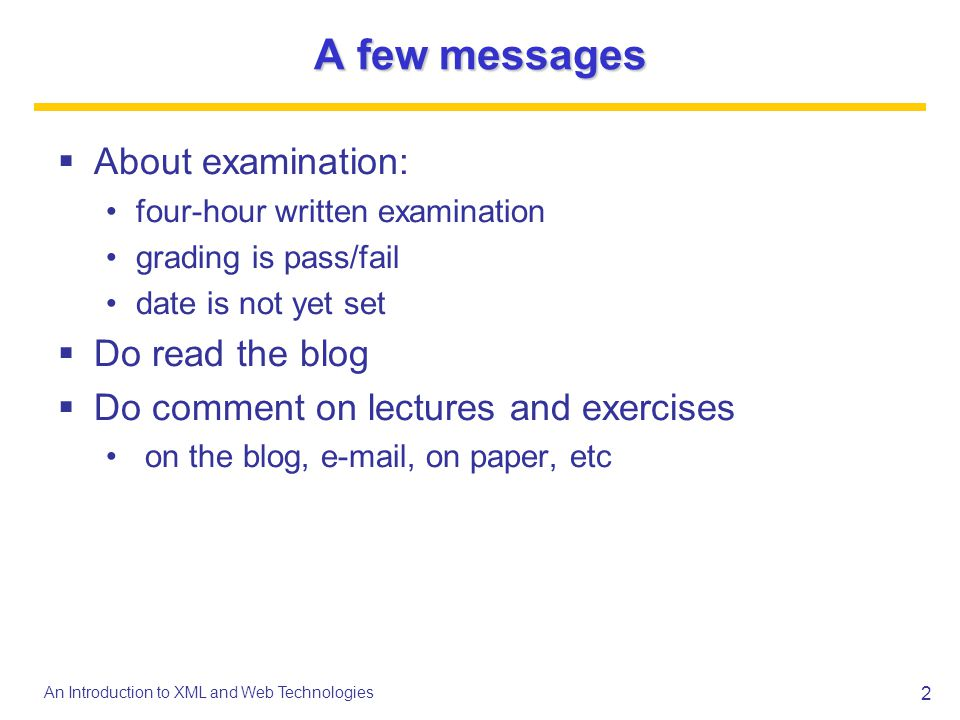 A few messages About examination: Do read the blog