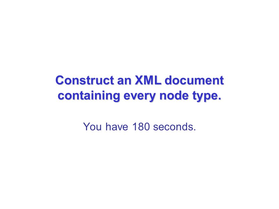 Construct an XML document containing every node type.