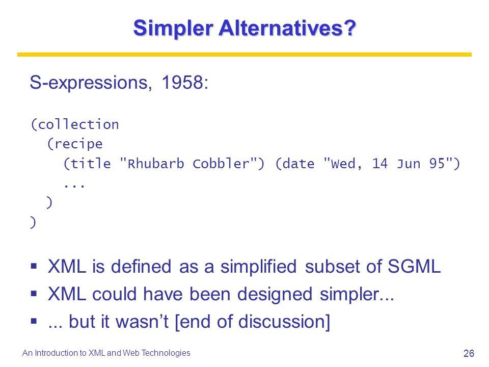 Simpler Alternatives S-expressions, 1958: