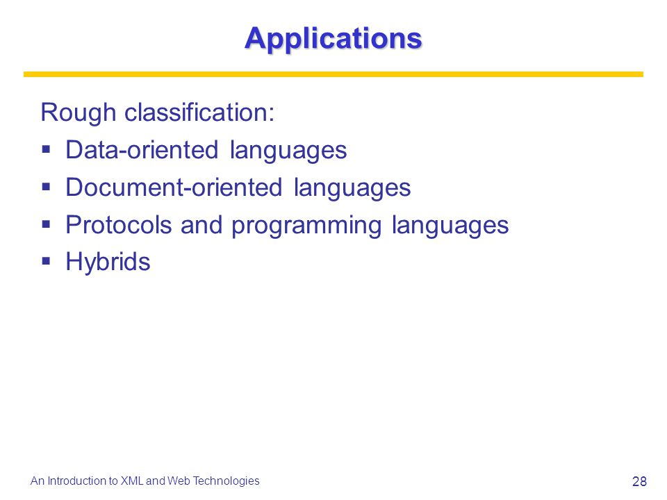 Applications Rough classification: Data-oriented languages