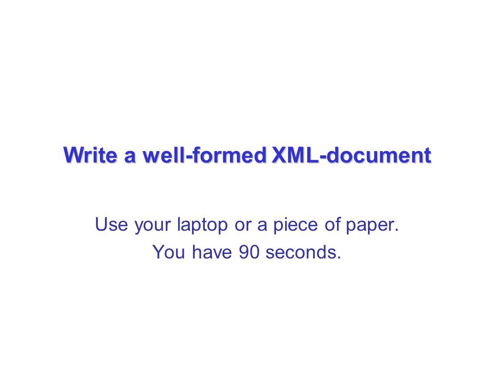 Write a well-formed XML-document