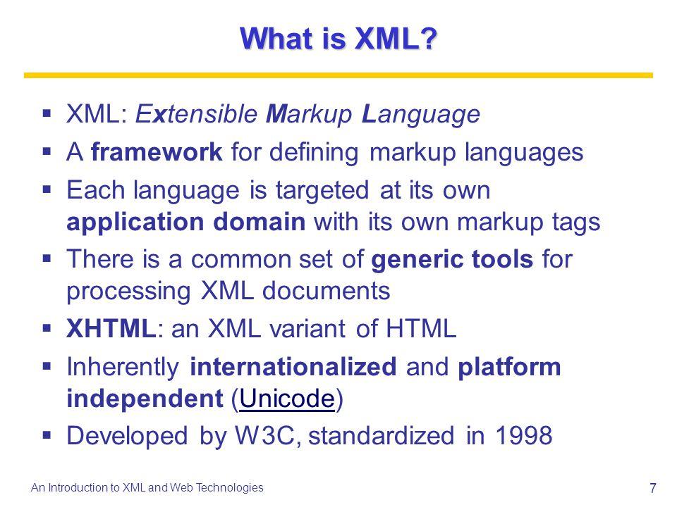 What is XML XML: Extensible Markup Language