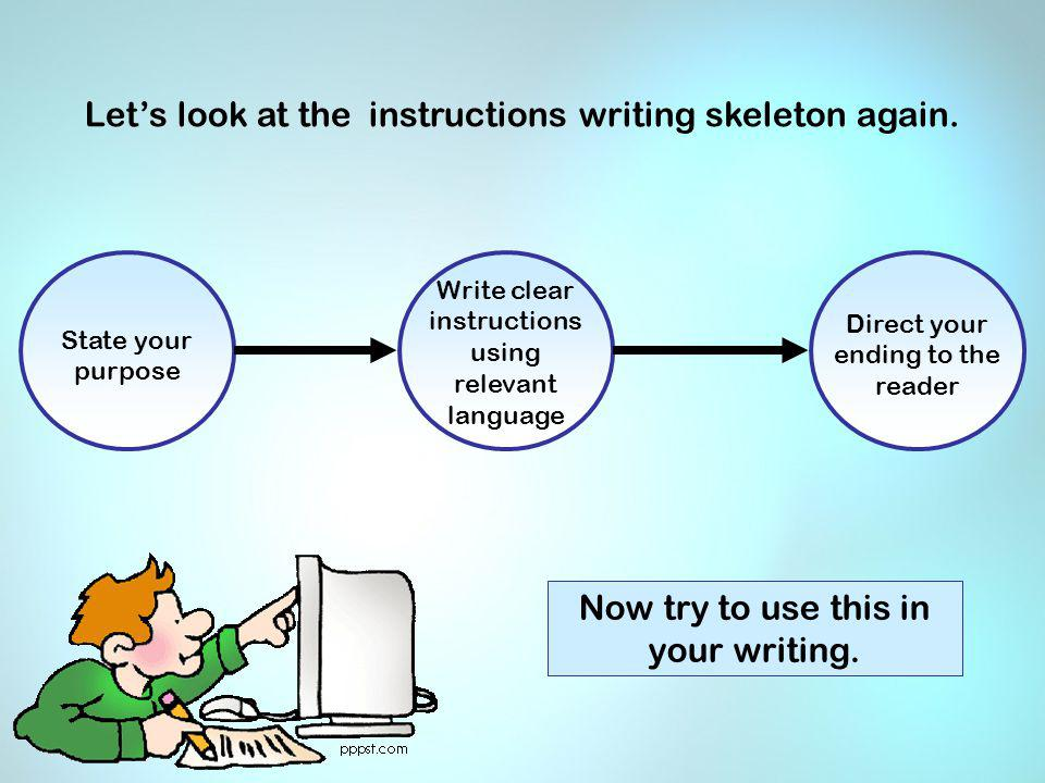 Let's look at the instructions writing skeleton again.