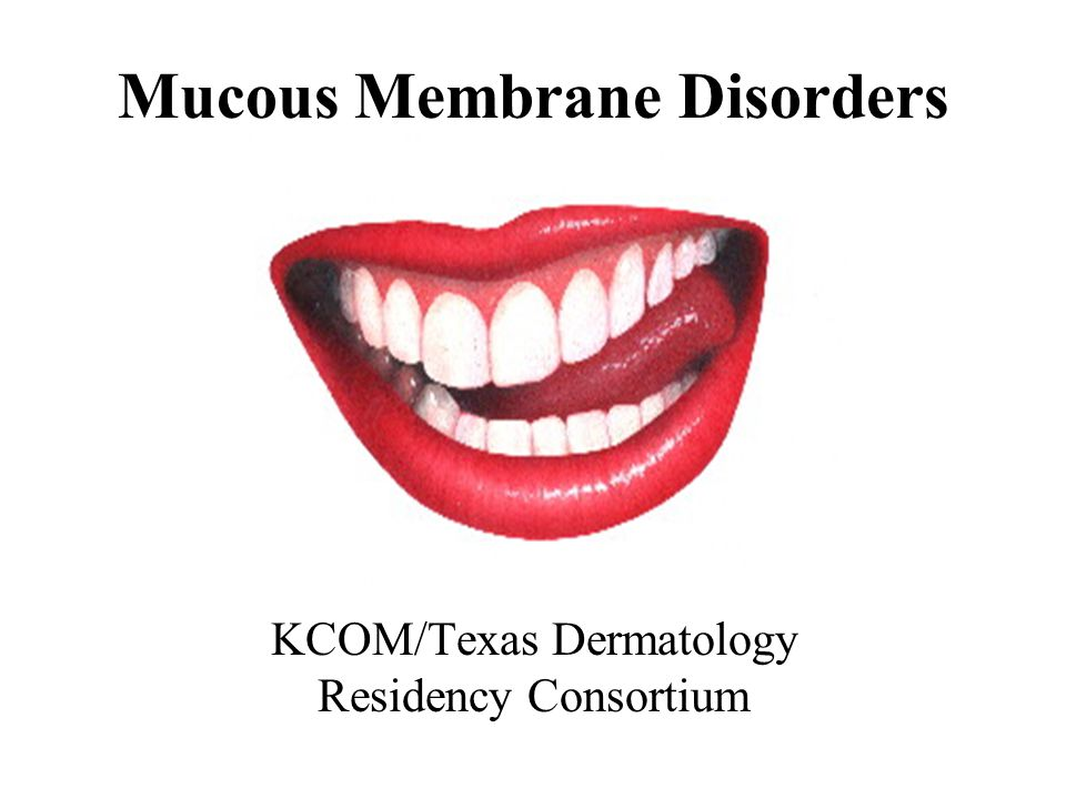 Mucous Membrane Disorders