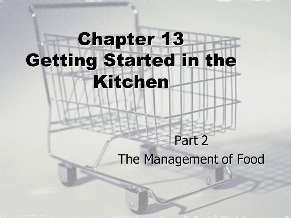 Chapter 13 Getting Started in the Kitchen