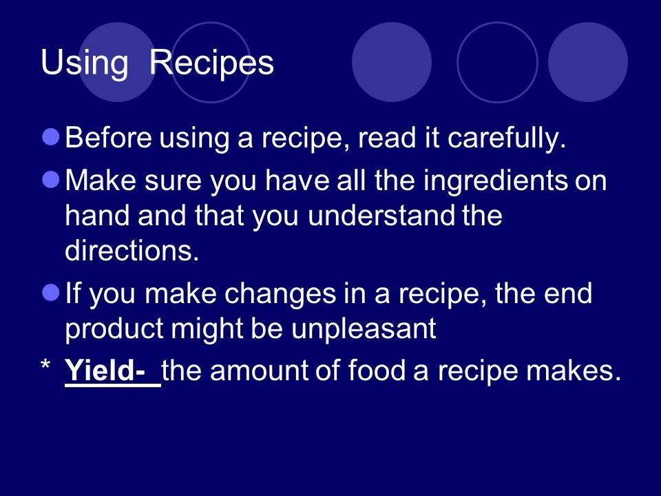 Using Recipes Before using a recipe, read it carefully.
