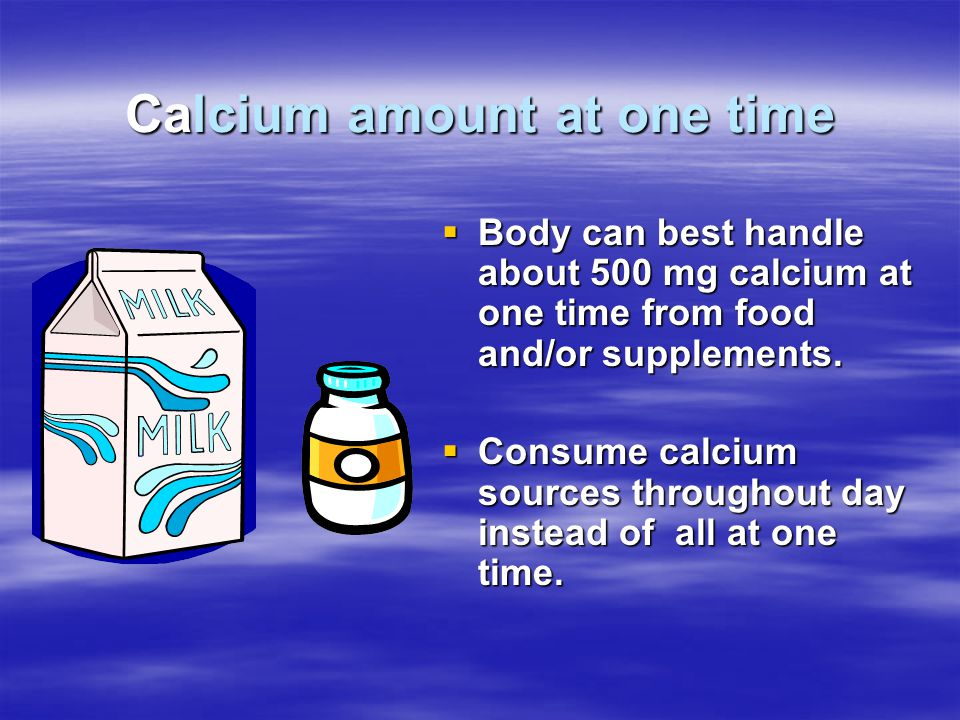 Calcium amount at one time
