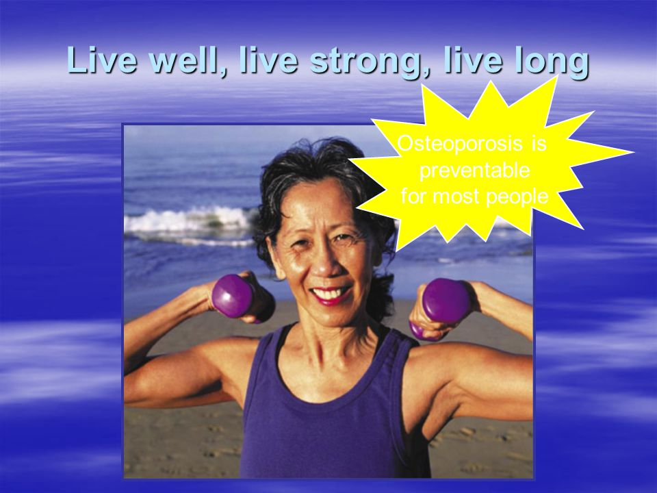 Live well, live strong, live long