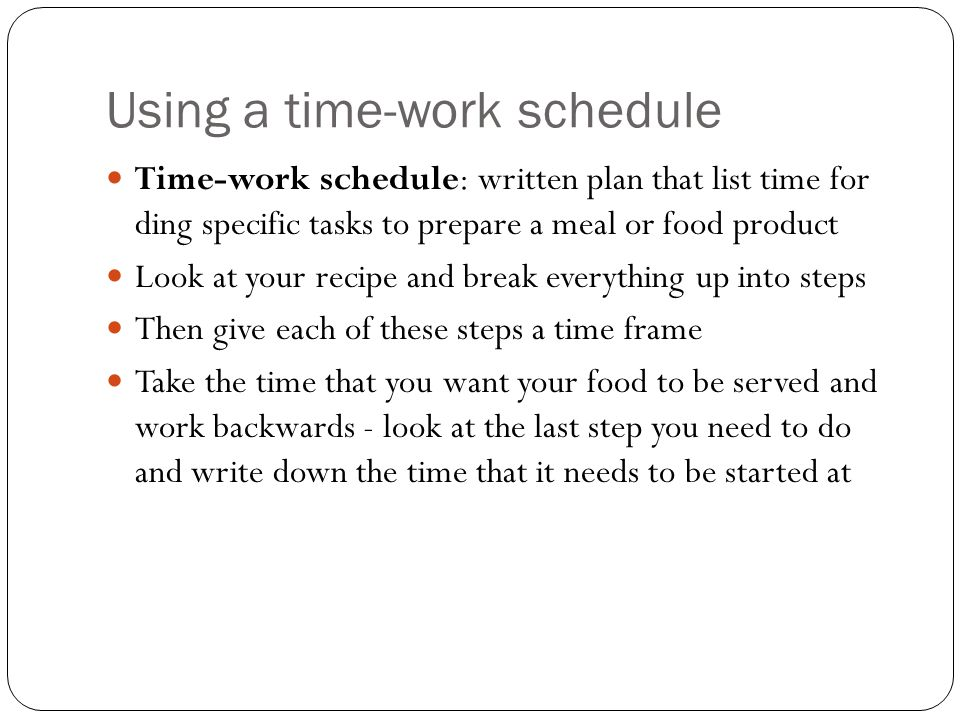 Using a time-work schedule