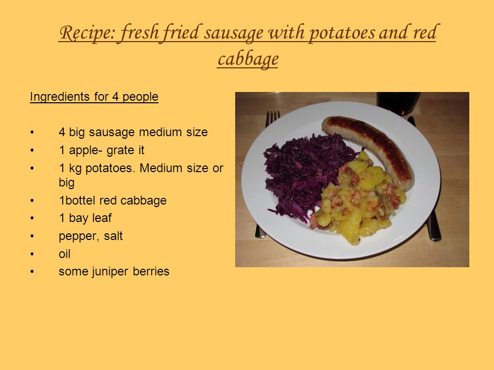 Recipe: fresh fried sausage with potatoes and red cabbage
