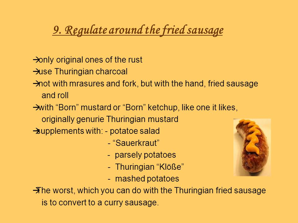 9. Regulate around the fried sausage