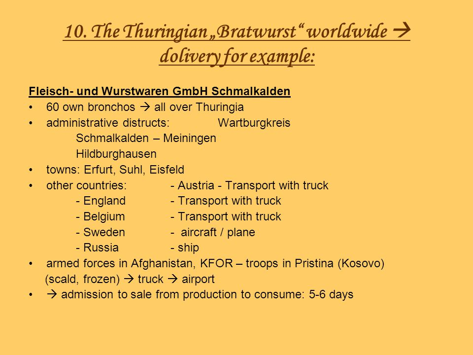"10. The Thuringian ""Bratwurst worldwide  dolivery for example:"