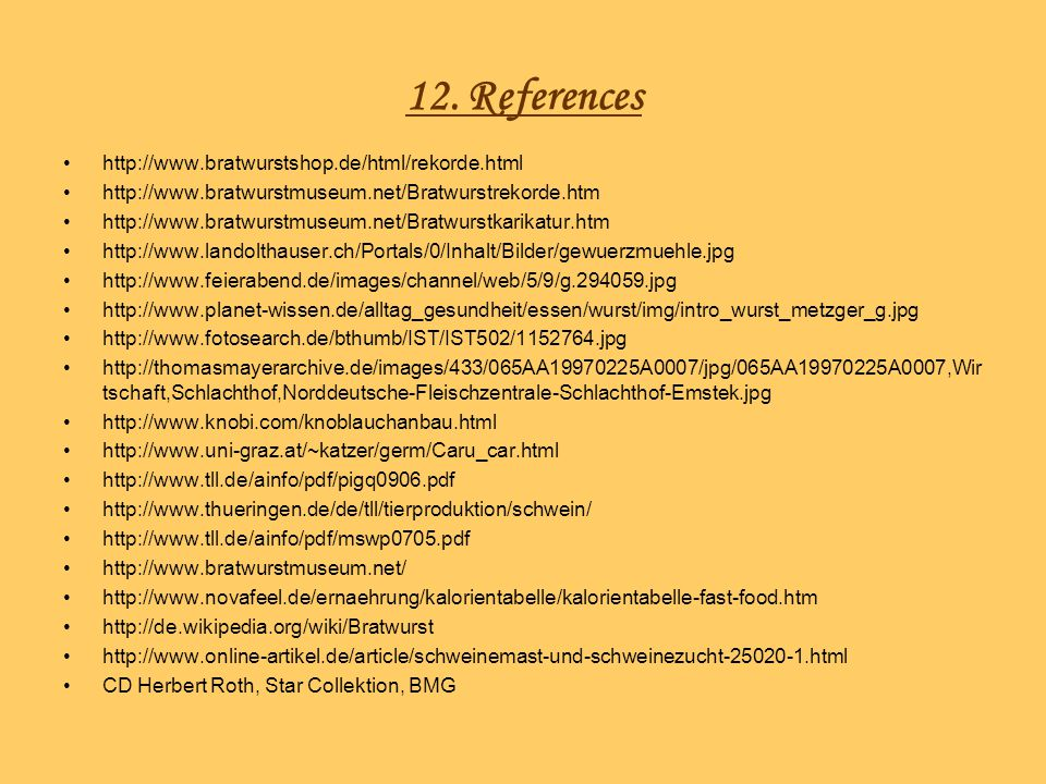 12. References http://www.bratwurstshop.de/html/rekorde.html