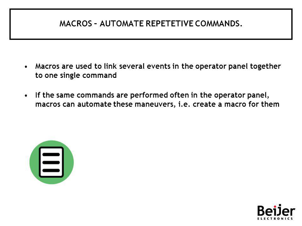 MACROS – AUTOMATE REPETETIVE COMMANDS.