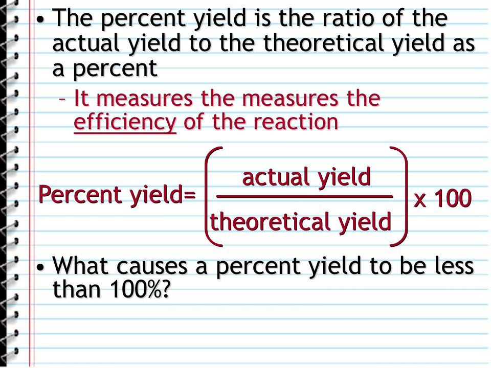 What causes a percent yield to be less than 100%
