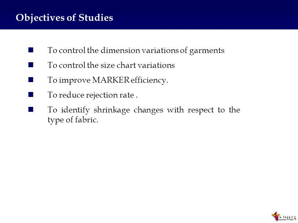 Objectives of Studies To control the dimension variations of garments