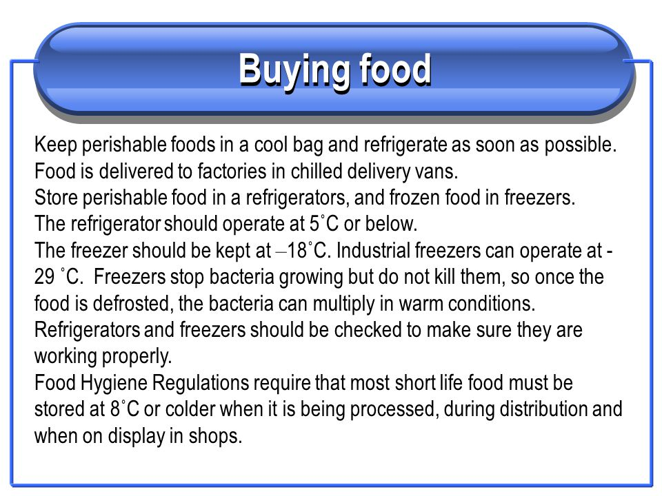 Temperature controls -Store perishable raw foods at temperatures around 5˚C.