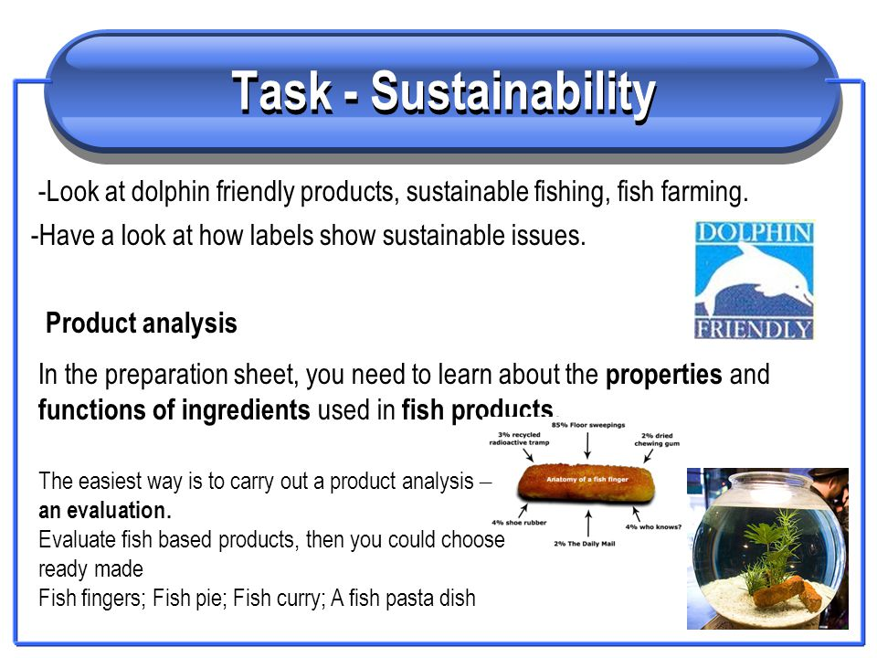 Ways to buy fish Fresh from a fishmonger or supermarket – you have a choice of freshly caught fish.