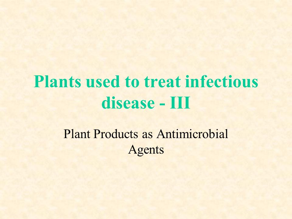 Plants used to treat infectious disease - III