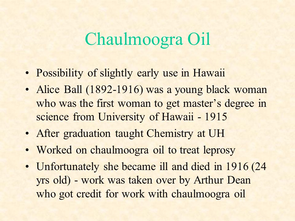 Chaulmoogra Oil Possibility of slightly early use in Hawaii
