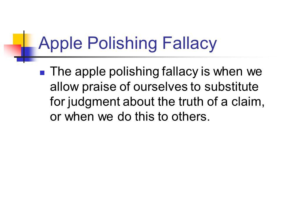Apple Polishing Fallacy