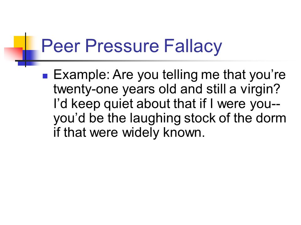 Peer Pressure Fallacy