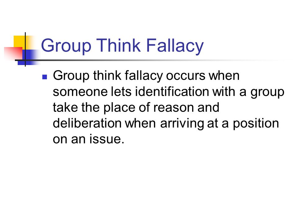 Group Think Fallacy