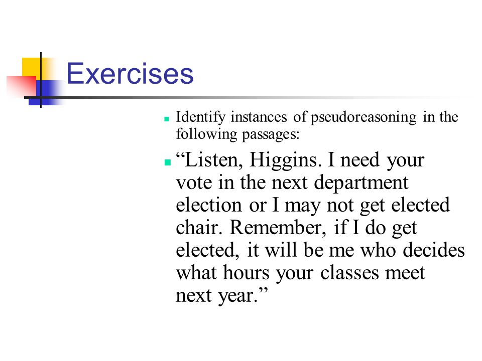 Exercises Identify instances of pseudoreasoning in the following passages: