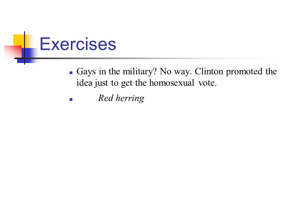 Exercises Gays in the military No way. Clinton promoted the idea just to get the homosexual vote.