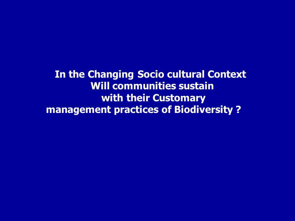 In the Changing Socio cultural Context Will communities sustain