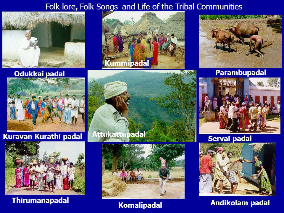 Folk lore, Folk Songs and Life of the Tribal Communities