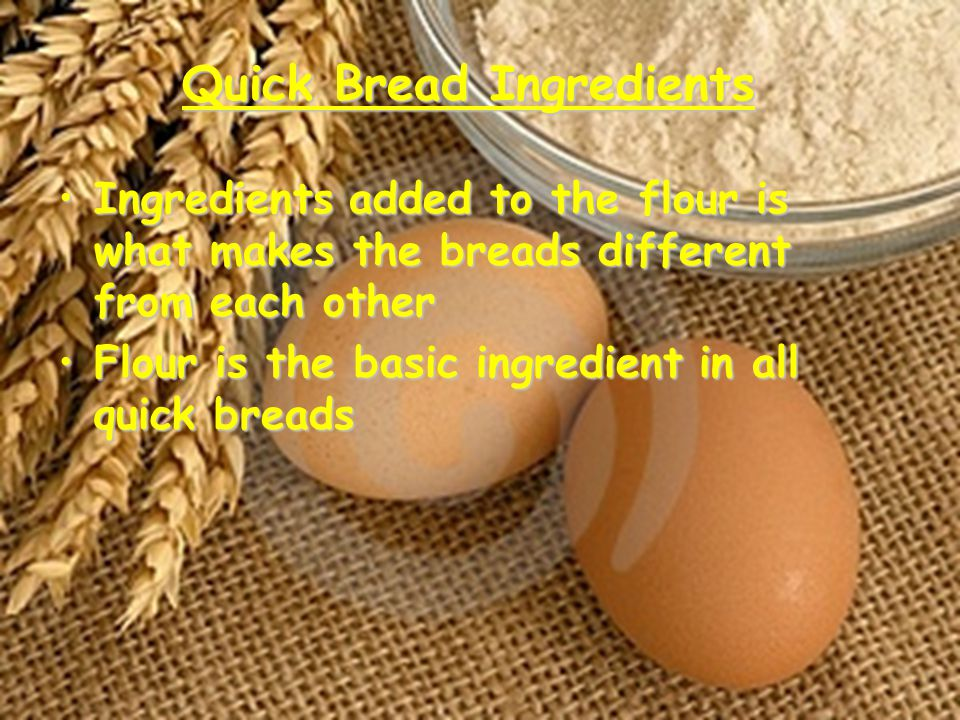 Quick Bread Ingredients
