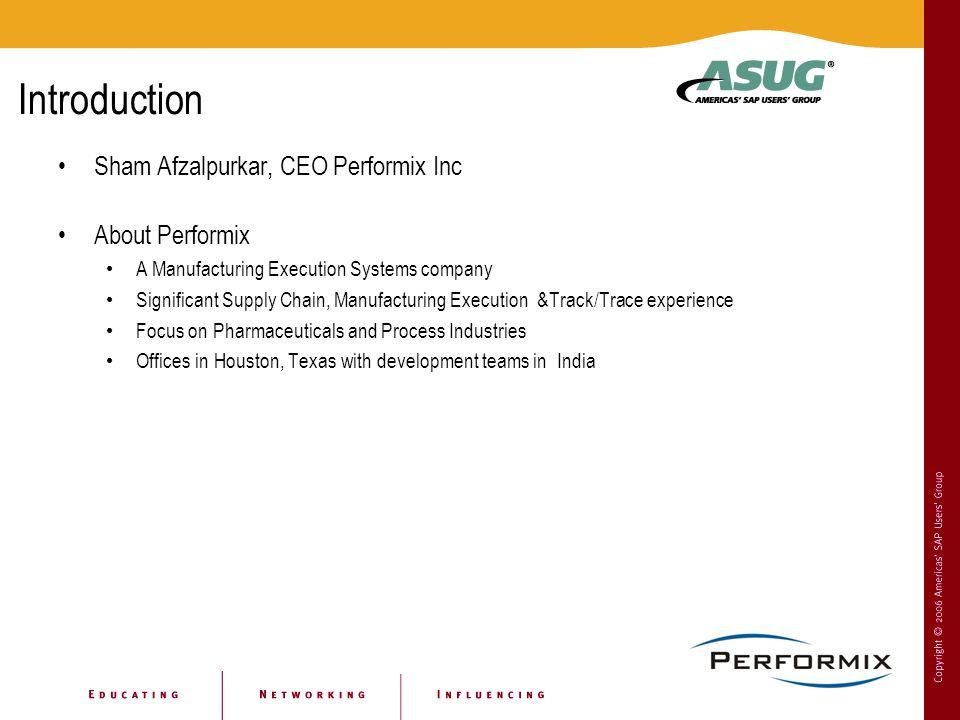 Introduction Sham Afzalpurkar, CEO Performix Inc About Performix