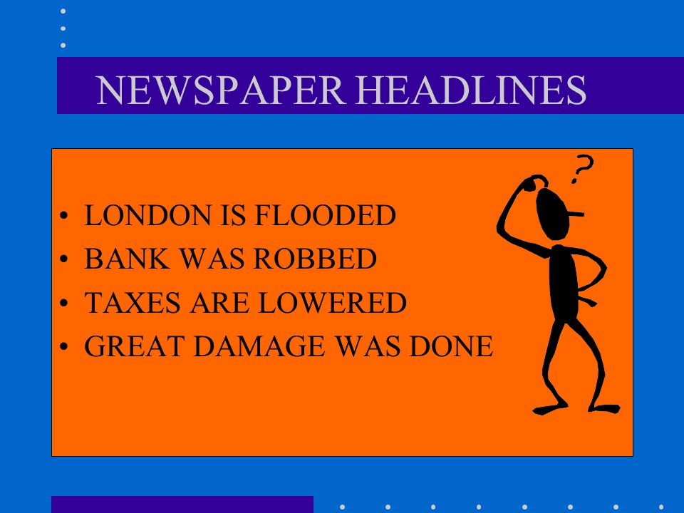 NEWSPAPER HEADLINES LONDON IS FLOODED BANK WAS ROBBED