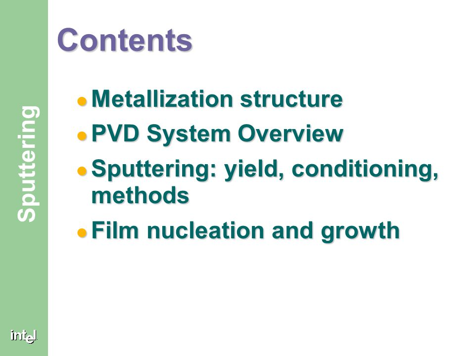 Contents Metallization structure PVD System Overview