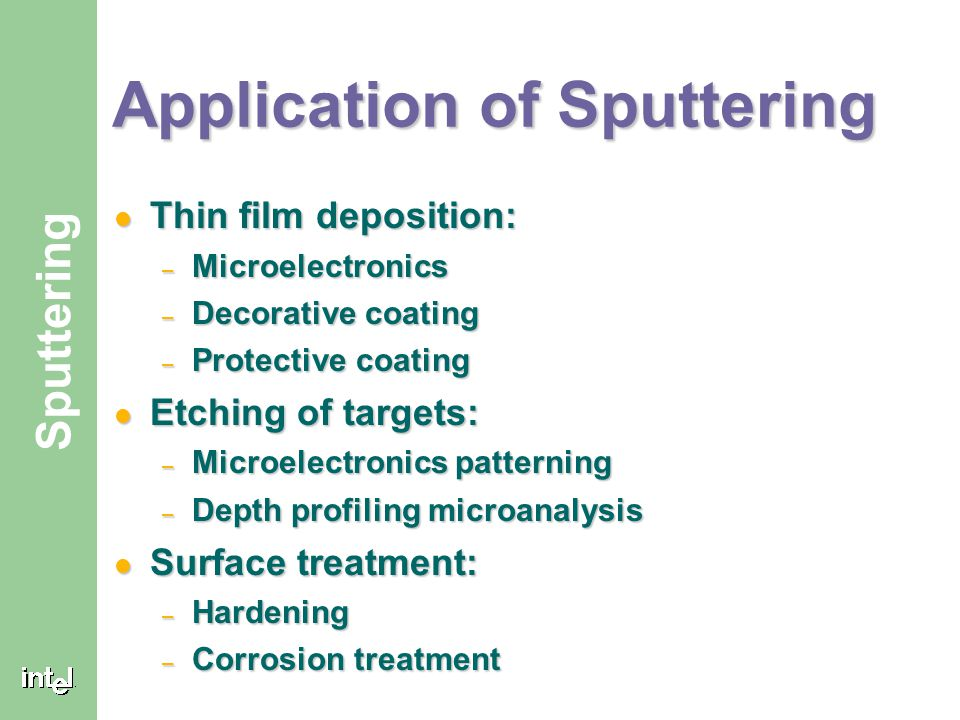 Application of Sputtering