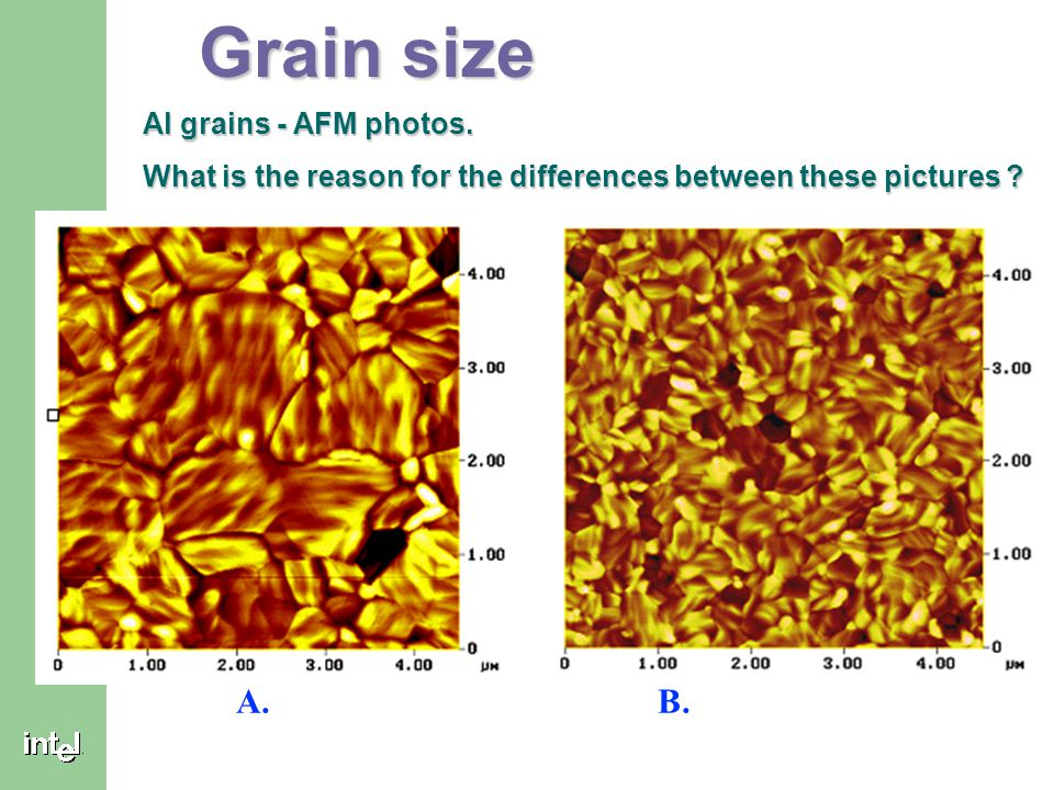 Grain size A. B. Al grains - AFM photos.