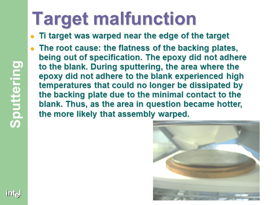 Target malfunction Ti target was warped near the edge of the target
