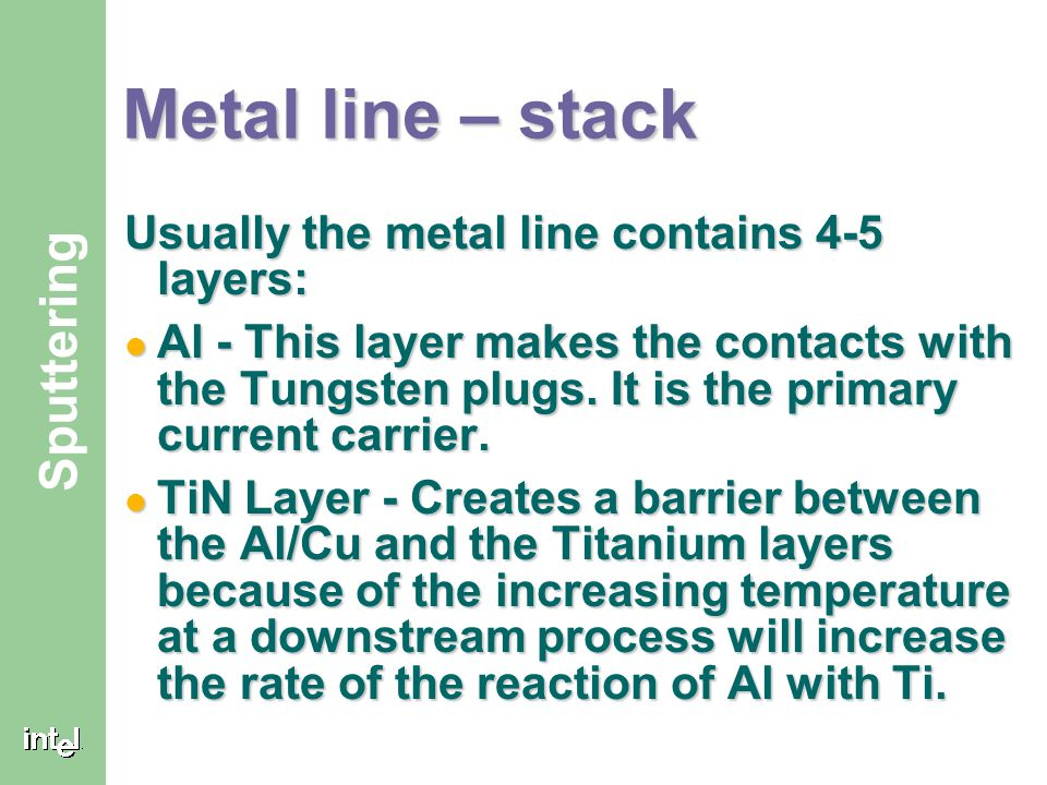 Metal line – stack Usually the metal line contains 4-5 layers: