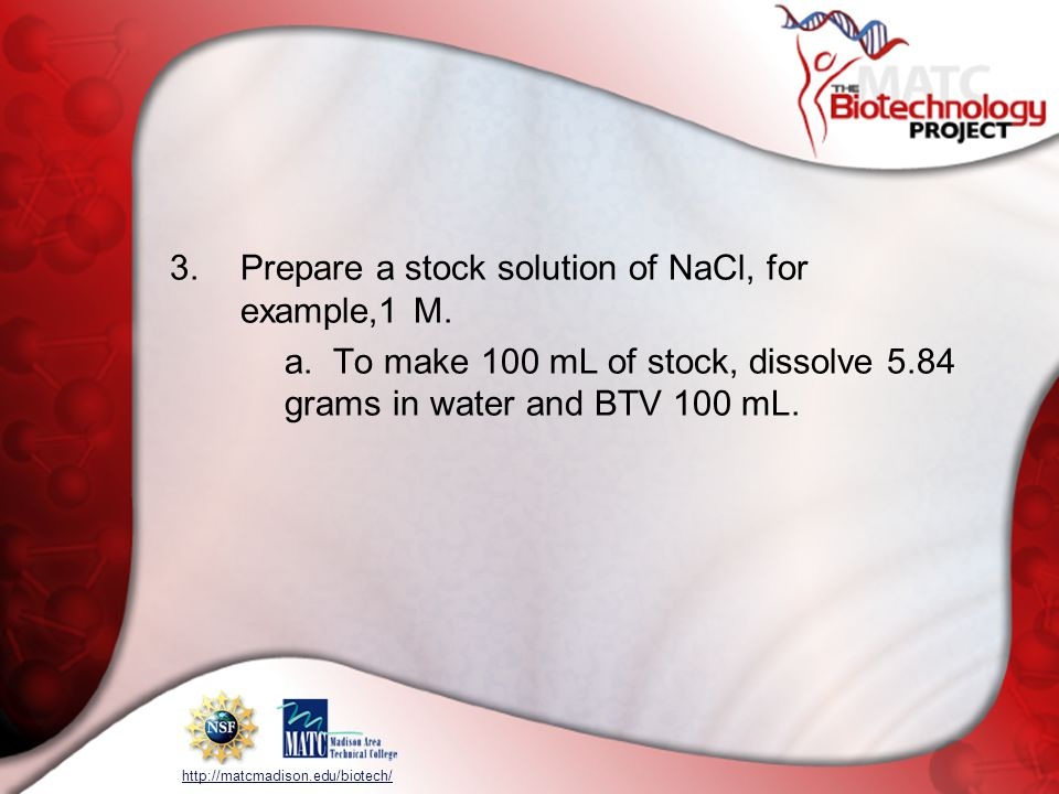 3. Prepare a stock solution of NaCl, for example,1 M.