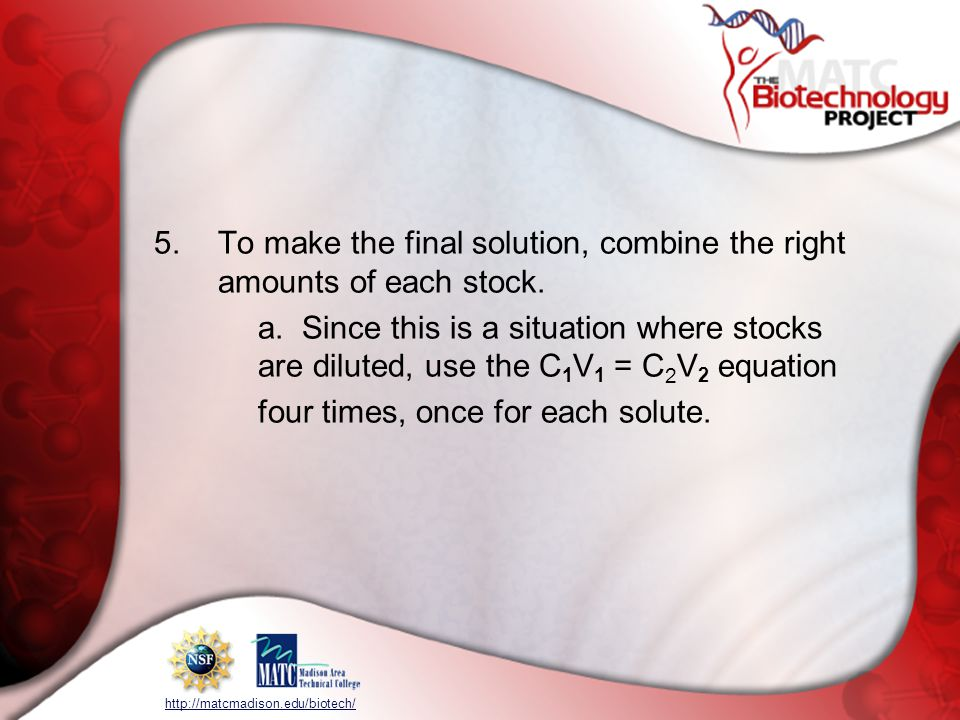 5. To make the final solution, combine the right amounts of each stock.